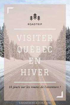 Voyage sur les routes du Canada ! Notre itinéraire de 15 jours de roadtrip au Québec en hiver : Montréal, Québec, Saguenay Lac Saint-Jean, Mauricie, Lanaudière, Laurentides... Que du bonheur... glacé !