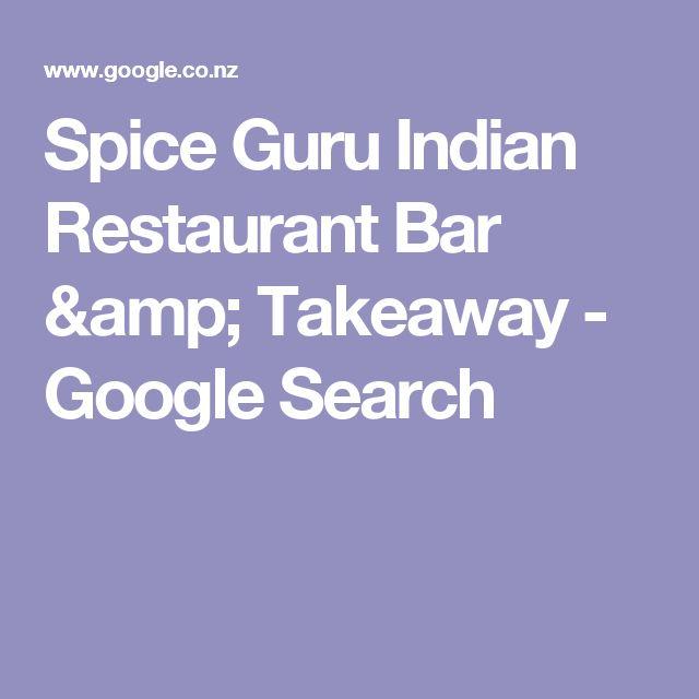 Spice Guru Indian Restaurant Bar & Takeaway - Google Search