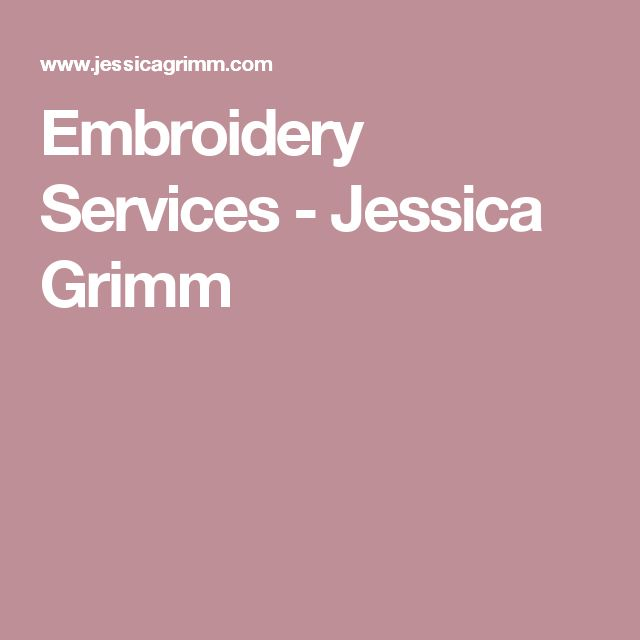 Embroidery Services - Jessica Grimm