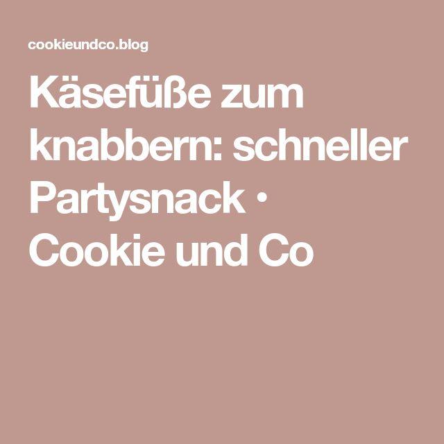 Käsefüße zum knabbern: schneller Partysnack • Cookie und Co