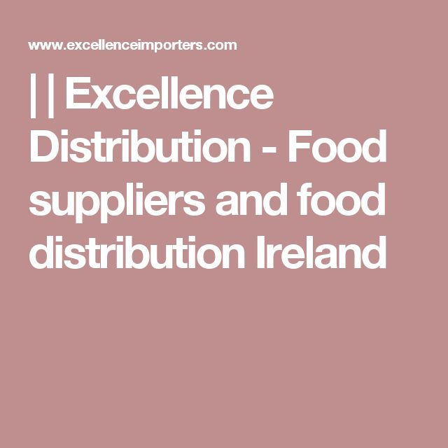 |  | Excellence Distribution - Food suppliers and food distribution Ireland