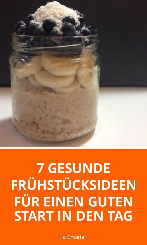 7 gesunde Frühstücksideen für einen guten Start in den Tag | eatsmarter.de