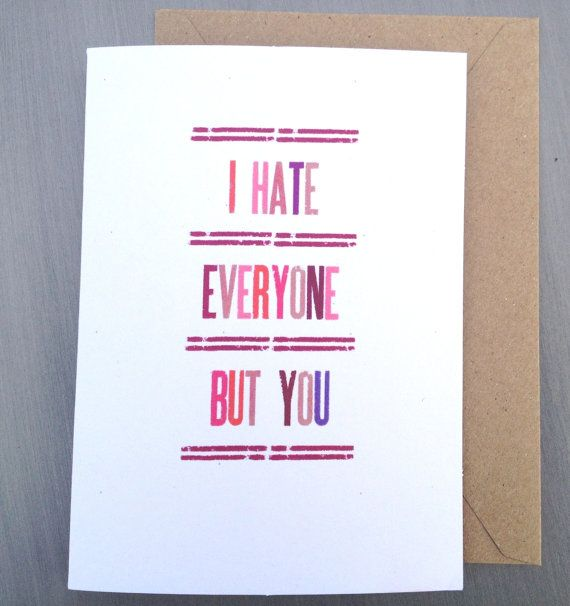 Funny Anti Valentine Card I hate everyone but you by BSandRS, $4.00