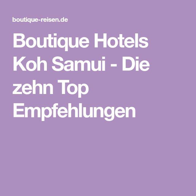 Boutique Hotels Koh Samui - Die zehn Top Empfehlungen