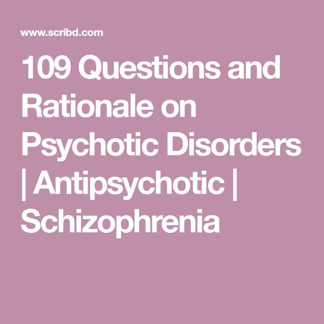 109 Questions and Rationale on Psychotic Disorders | Antipsychotic | Schizophrenia