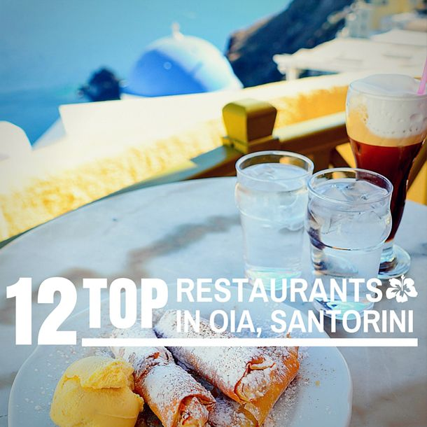 If the gorgeous scenery and sunny beaches weren't enough, Adriana's top 12 restaurants, in Oia, will make you want pack your bags for Santorini, Greece today.