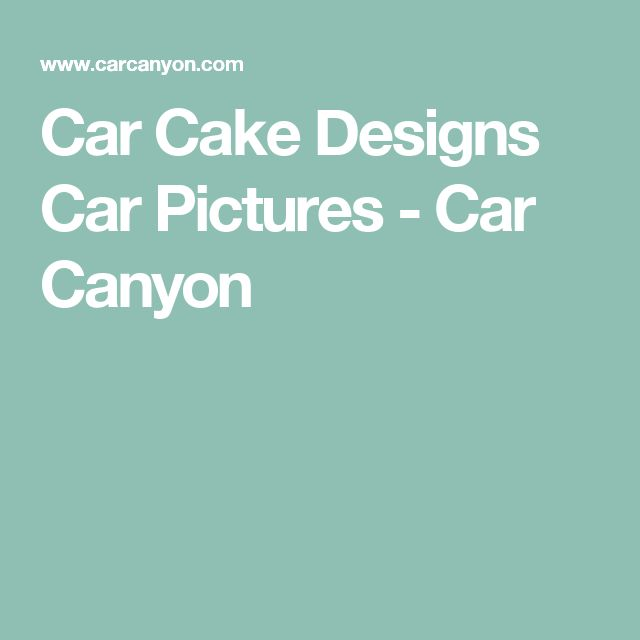 Car Cake Designs Car Pictures - Car Canyon