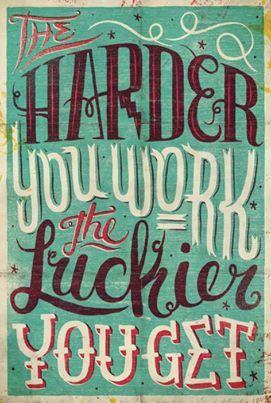 Si trabajas duro siempre tendrás buena suerte.- #work #luckie