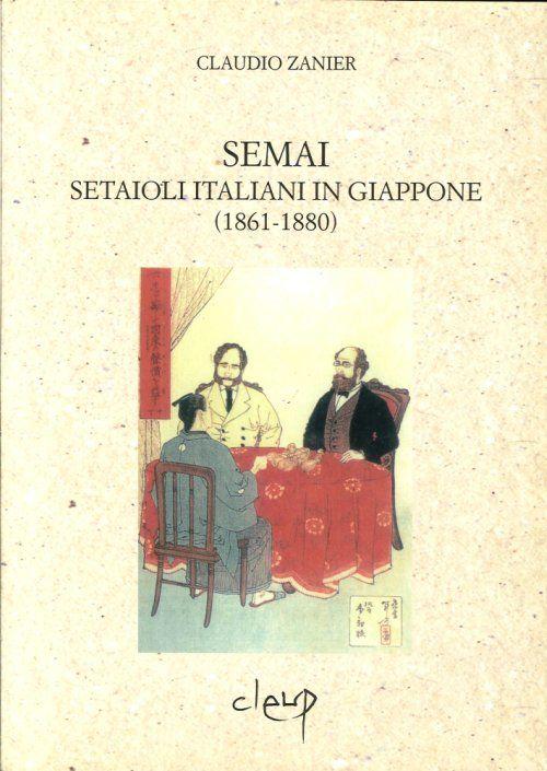 Semai. Setaioli Italiani in Giappone (1861-1880).
