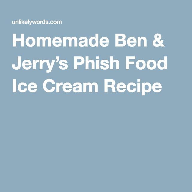 Homemade Ben & Jerry's Phish Food Ice Cream Recipe