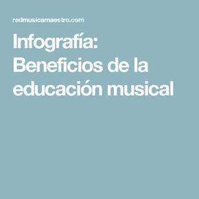 Infografía: Beneficios de la educación musical