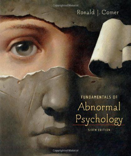 Fundamentals of Abnormal Psychology: Amazon.co.uk: Ronald J. Comer: Books
