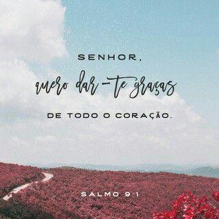 Senhor, QUERO DAR-TE GRAÇAS de todo o coração 🙏