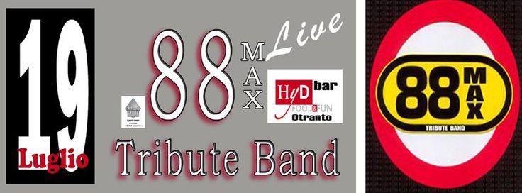 oggi, start ore 22.30   HyD Bar #Otranto, piazzale Idro   88MAX Live Tribute Band... tutti i successi degli 883