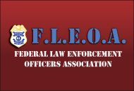 Federal Law Enforcement Officers Association - FEDagent.com| Free Weekly E-newsletter