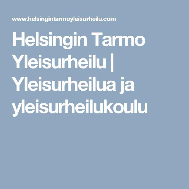 Helsingin Tarmo Yleisurheilu   Yleisurheilua ja yleisurheilukoulu