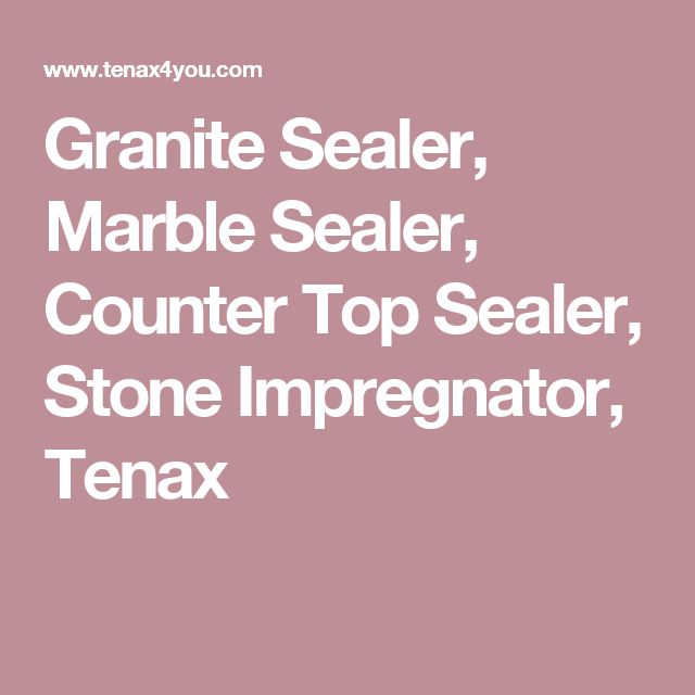 Granite Sealer, Marble Sealer, Counter Top Sealer, Stone Impregnator, Tenax