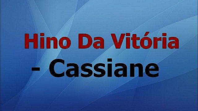 Hino Da Vitoria Cassiane Com Imagens Hino Da Vitoria Daniel