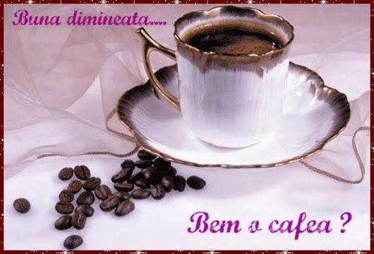 Buna Dimineata cu aroma de cafea.... Misterioasa si exotica, dulce-amaruie si parfumata, cafeaua este gata si asteapta sa iti rasfete simturile. O noua ... - luminita ipate - Google+