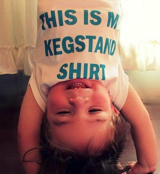 this is my kegstand shirt. ahhahahaha    #baby #frat