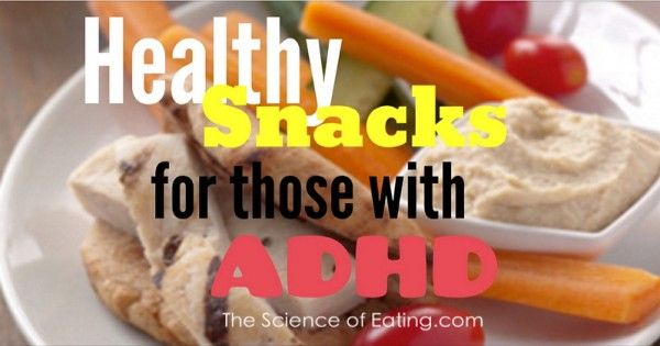 Healthy Snacks For Those With ADHD