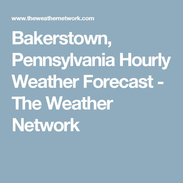 Bakerstown, Pennsylvania Hourly Weather Forecast - The Weather Network