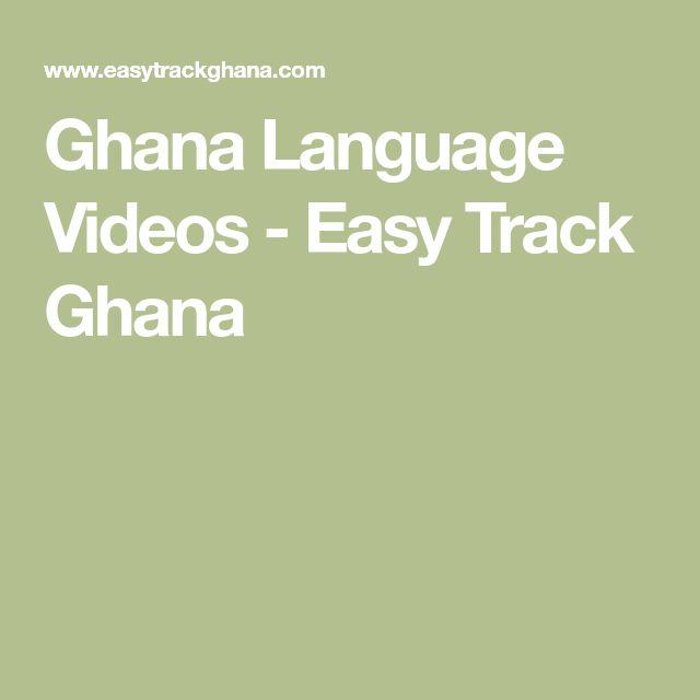Ghana Language Videos - Easy Track Ghana