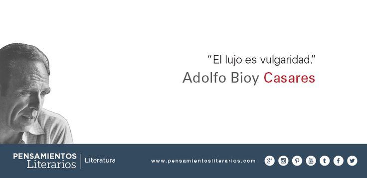 Adolfo Bioy Casares. Sobre el lujo.