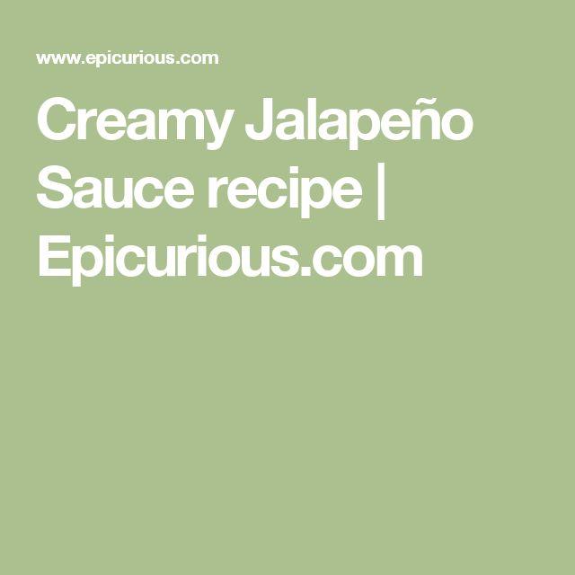 Creamy Jalapeño Sauce recipe | Epicurious.com