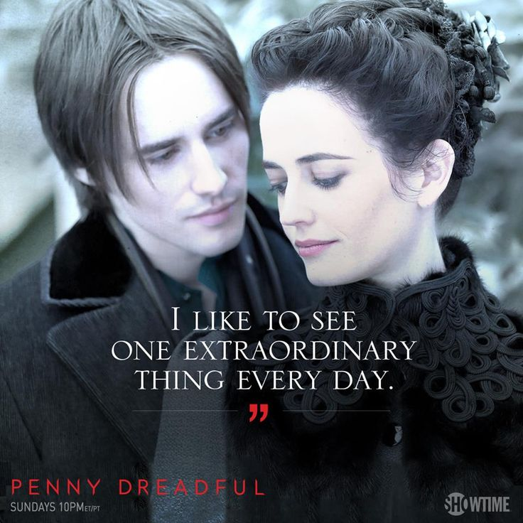 Penny Dreadful. Reeve Carney as Dorian Gray  Eva Green as Vanessa Ives...Love the saying!