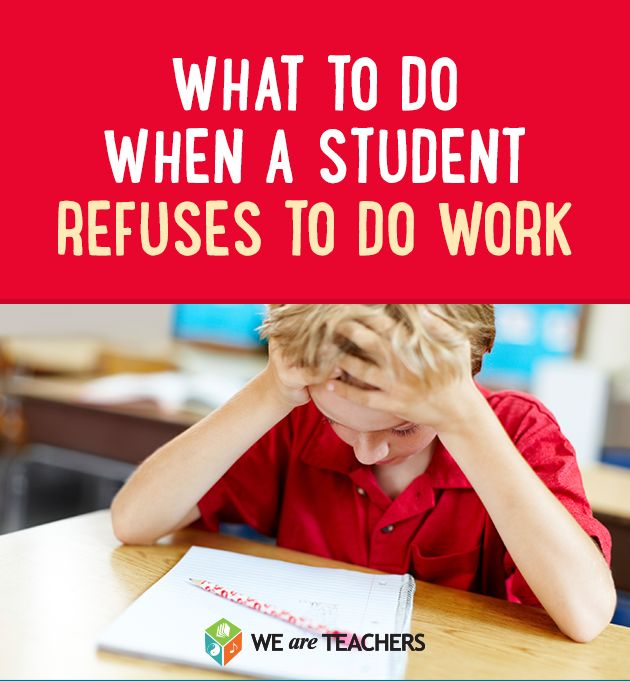 What to do when a student refuses to work: 9 ways to help when a student shuts down.