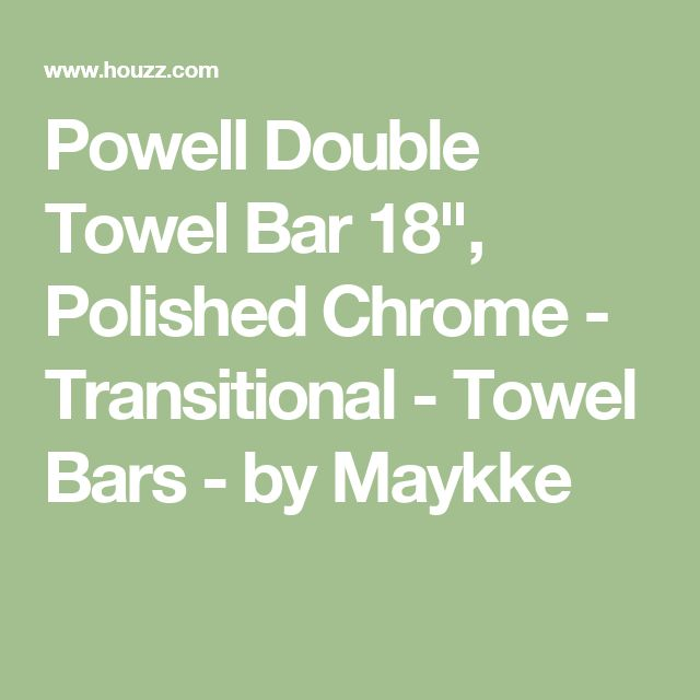 "Powell Double Towel Bar 18"", Polished Chrome - Transitional - Towel Bars - by Maykke"