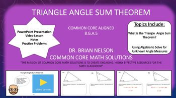 This purchase includes a PowerPoint, video lesson and video notes on the triangle angle sum theorem. The PowerPoint is designed for whole classroom instruction while the pages may be individually printed as worksheets. Common Core Alignment  8.G.A.5Use informal arguments to establish facts about the angle sum and exterior angle of triangles, about the angles created when parallel lines are cut by a transversal, and the angle-angle criterion for similarity of triangles.The purchase includes…