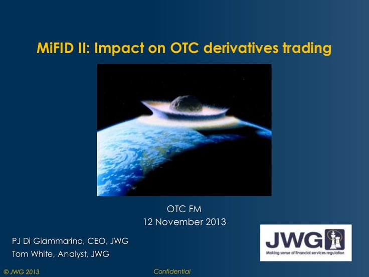 The impact of MiFID II on your OTC derivatives trading business by Tom White via slideshare
