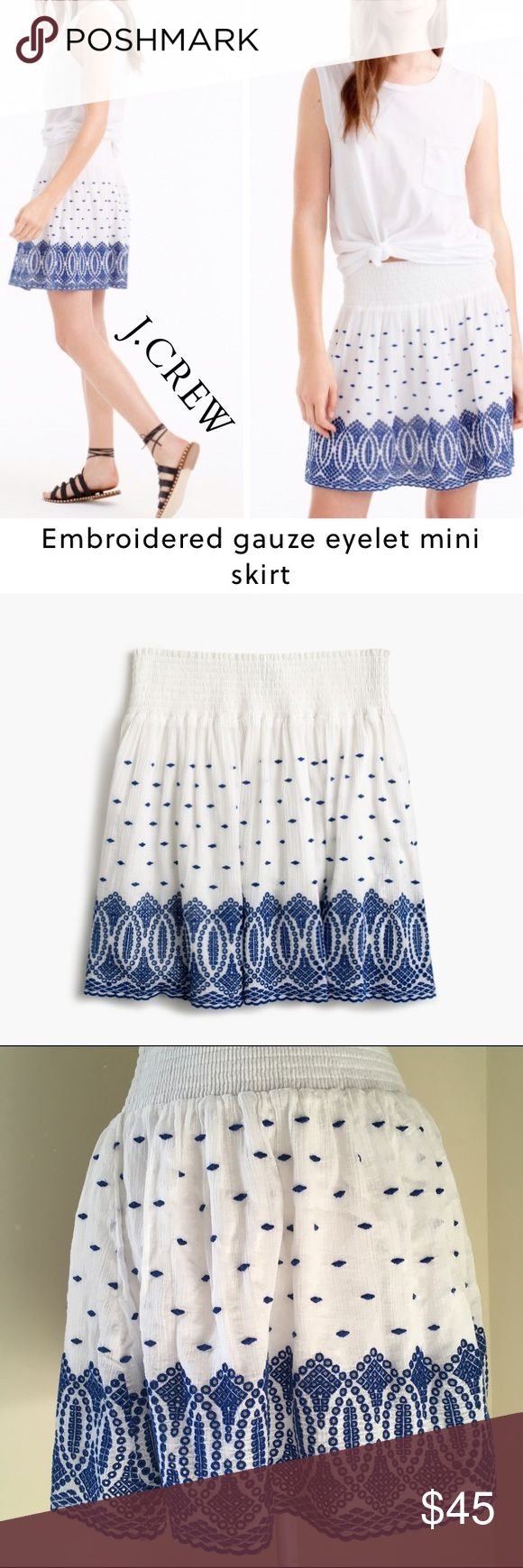 """J. Crew Embroidered Gauze Eyelet Mini Skirt NWT An easy peasant-style skirt crafted in airy cotton gauze with eyelet embroidery. It'll be your go-to skirt this summer, especially on weekend beach trips. 17.25"""" long, 12.5"""" waist Cotton. Elastic waistband. Lined. Machine wash. Sits at waist. Falls above knee. NEW WITH TAG; label marked through J. Crew Skirts Mini"""