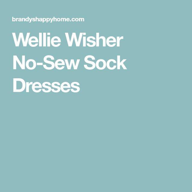 Wellie Wisher No-Sew Sock Dresses