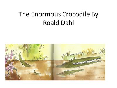 The Enormous Crocodile By Roald Dahl.ppt