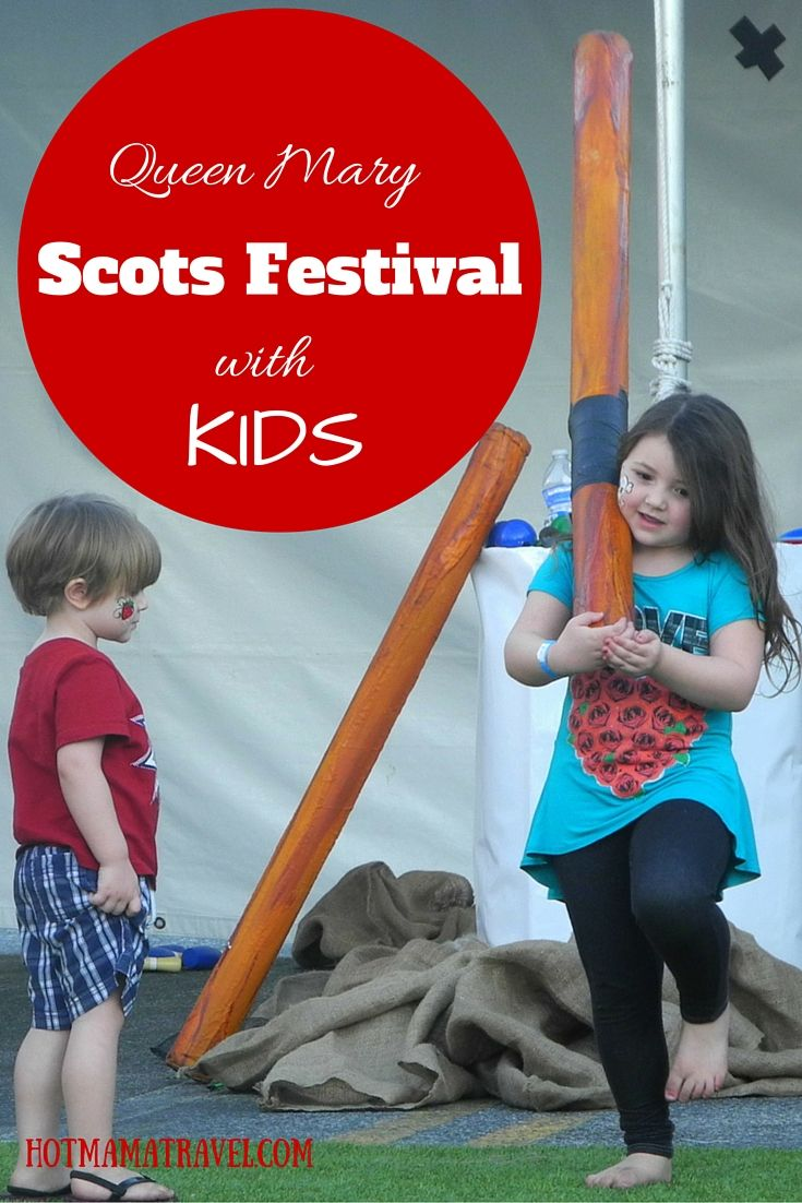 A great way to teach your kids about the Highland Games of Scotland is at the Queen Mary Scot Fest. An annual event that is fun for the whole family!