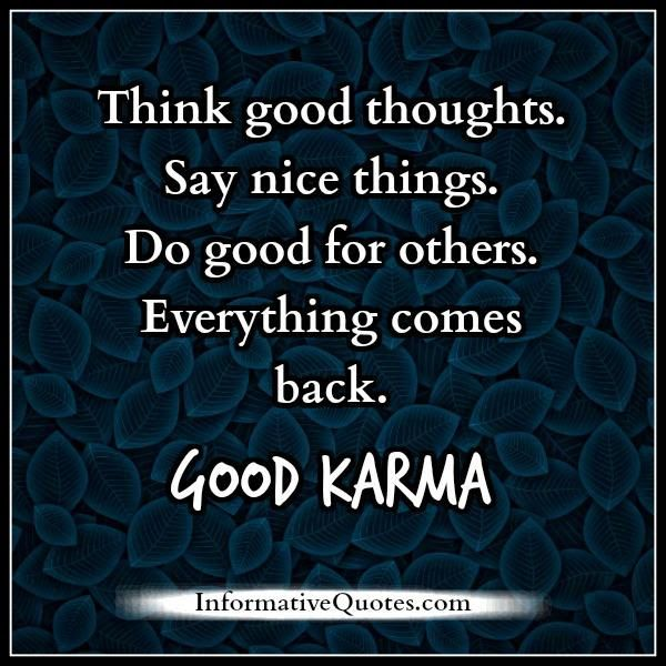 [Informative Quotes] Everything comes back, GOOD KARMA - litaserio@gmail.com - Gmail