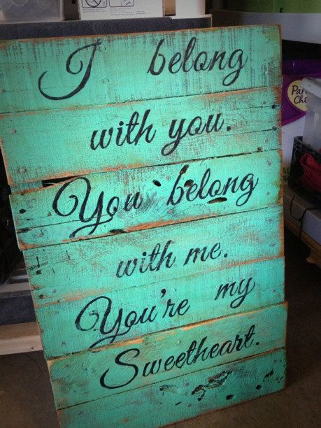 Turquoise Pallet sign with Lumineers lyric. Different color, but DIY