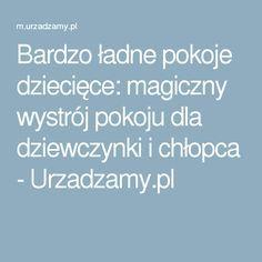 Bardzo ładne pokoje dziecięce: magiczny wystrój pokoju dla dziewczynki i chłopca - Urzadzamy.pl