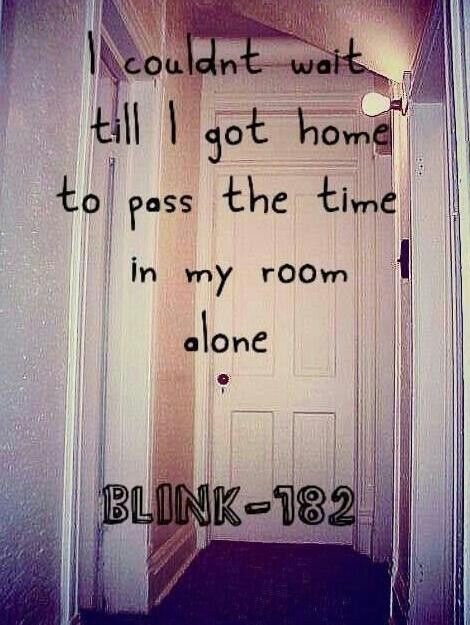 this album got me through high school :) Blink-182 quotes and lyrics