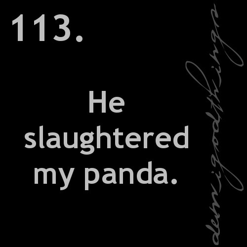 One of the best quotes in The Son of Neptune Why would you kill Percy's stuffed Panda!?