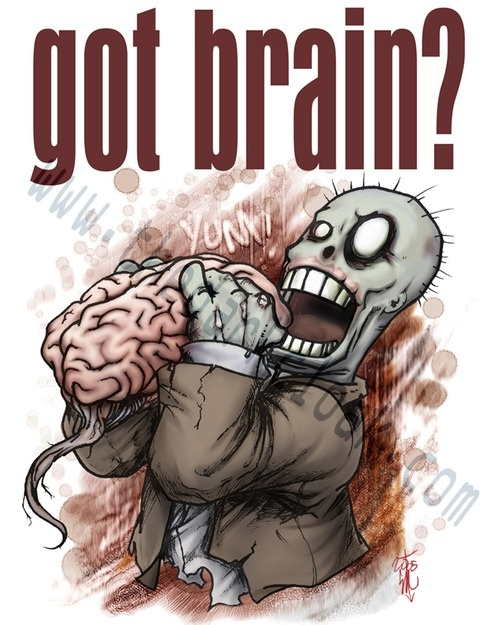 Got Brain?: Funny Zombies, Zombies Apocalyp, Ahhhhhh Zombies, Zombies Pictures, Nerdy Stuff, Funny Collection, Zombies Addiction, Zombies Eating, Zombies Stuff