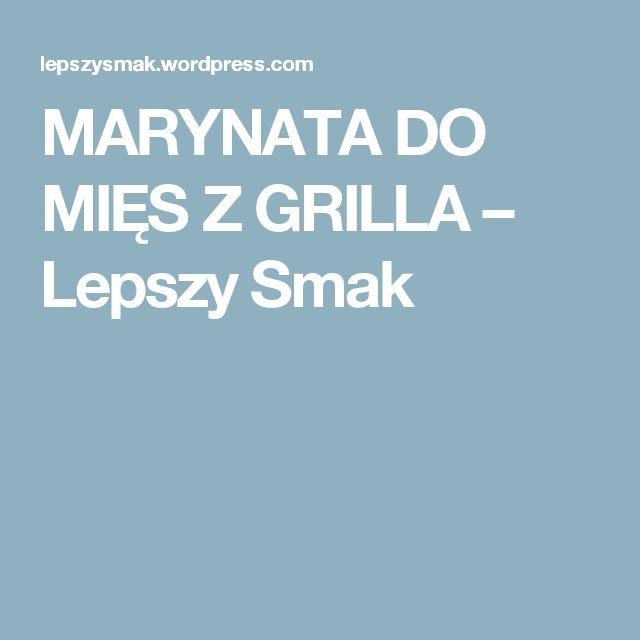 MARYNATA DO MIĘS Z GRILLA – Lepszy Smak