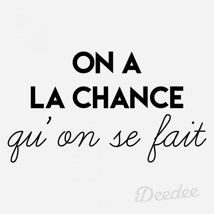 On a la chance qu'on se fait