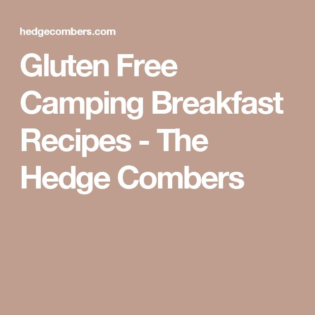 Gluten Free Camping Breakfast Recipes - The Hedge Combers