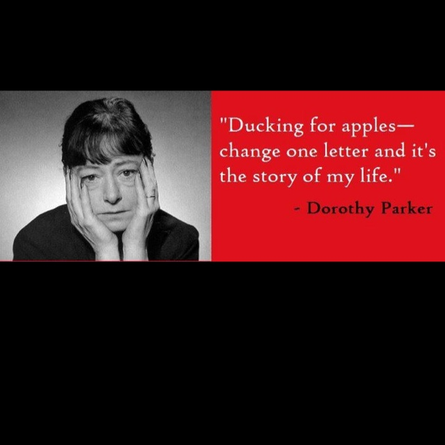 Dorothy Parker Quotes: Ducking For Apples - Dorothy Parker