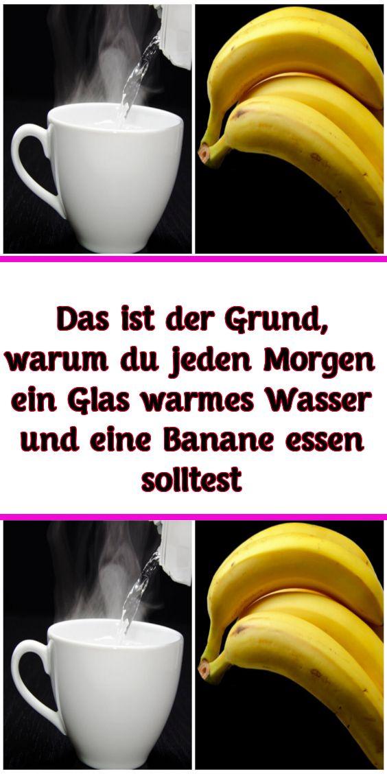 Das ist der Grund warum du jeden Morgen ein Glas warmes Wasser und eine Banane essen solltest