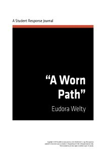 "eudora welty ap essay The story, ""a worn path"" by eudora welty is one of the most significant and frequently studied works of short fiction this story is taken."